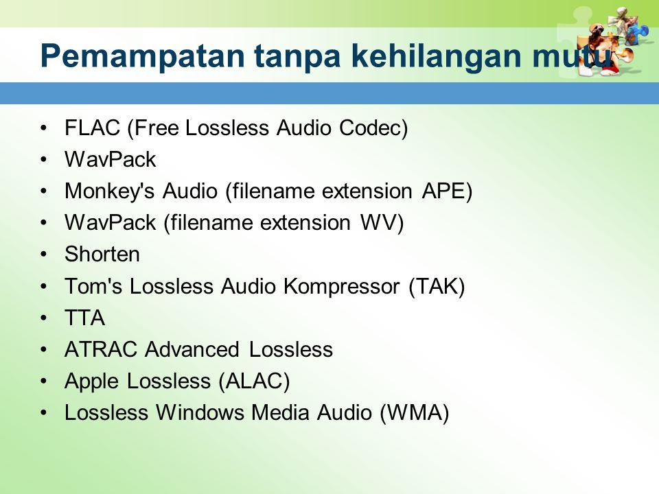 Pemampatan tanpa kehilangan mutu FLAC (Free Lossless Audio Codec) WavPack Monkey's Audio (filename extension APE) WavPack (filename extension WV) Shor