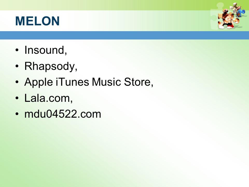 MELON Insound, Rhapsody, Apple iTunes Music Store, Lala.com, mdu04522.com