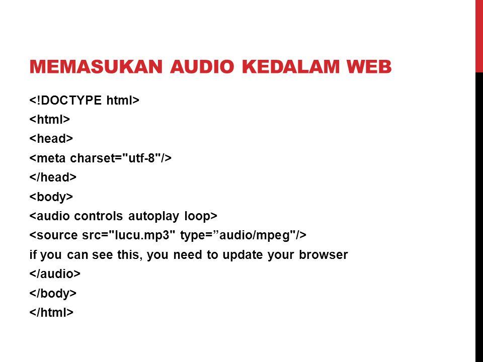 MEMASUKAN VIDEO KE DALAM WEB if you can see this, you need to update your browser