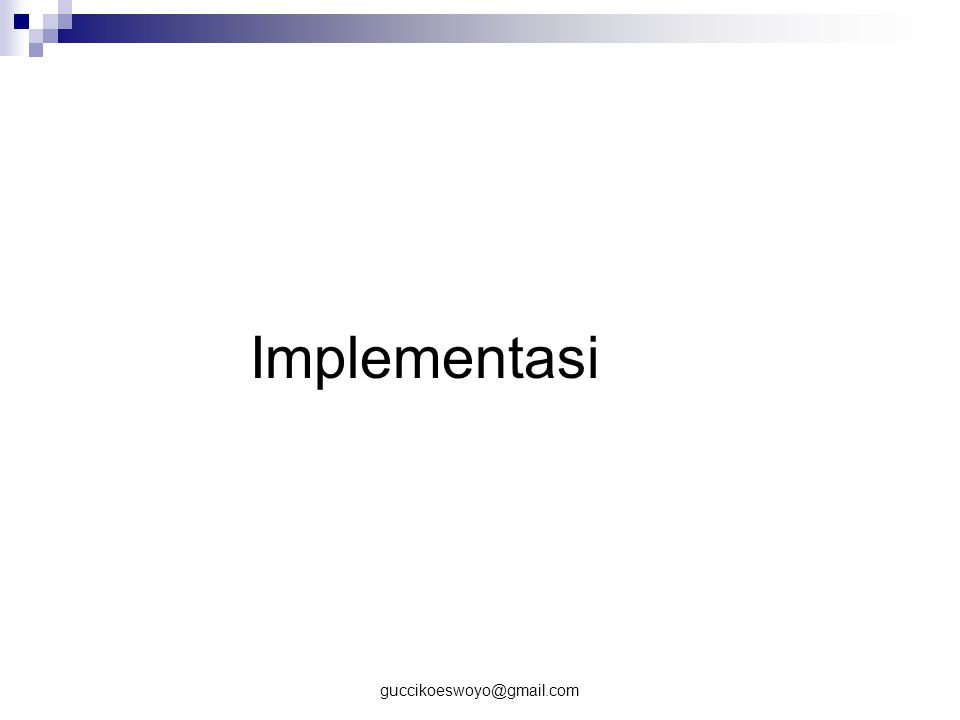 guccikoeswoyo@gmail.com Implementasi