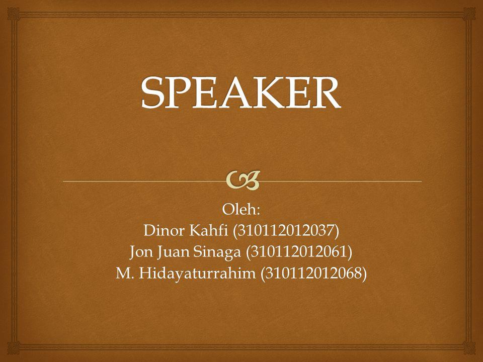 Oleh: Dinor Kahfi (310112012037) Jon Juan Sinaga (310112012061) M. Hidayaturrahim (310112012068)