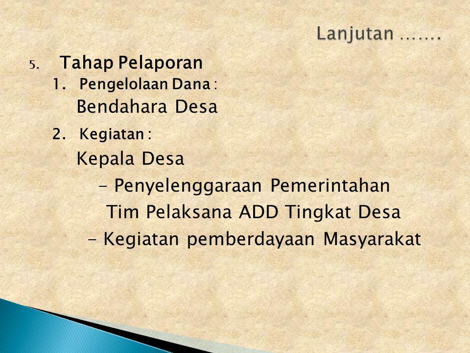 3. Tahap Pelaksanaan 1.Tim Pelaksana ADD melakukan kegiatan 2.ADD Penyelenggaraan Pemerintahan dikelola Pemerintah Desa 3.ADD Pemberdayaan Masyarakat