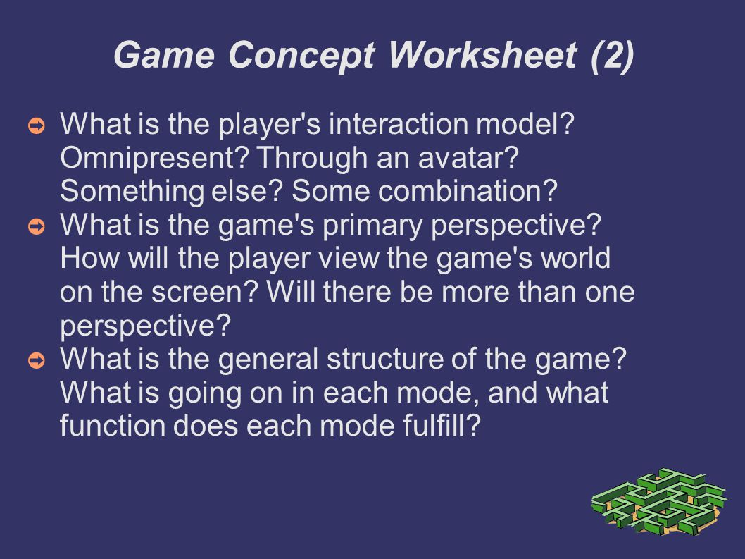 Game Concept Worksheet (2)‏ ➲ What is the player s interaction model.