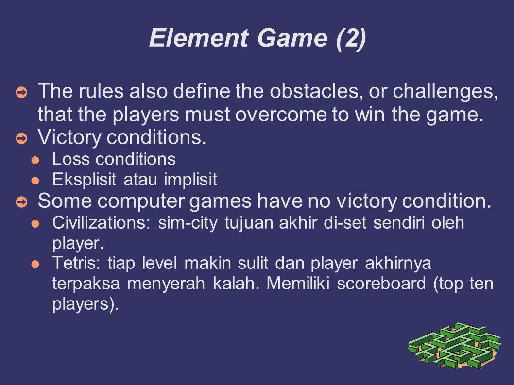 Element Game (3) Setting, Model Interaksi dan Perspective ➲ Setting = World = Dunia ➲ Model Interaksi: Jika seorang pemain di dunia mengendalikan satu karakter atau satu keping/unit yg mewakili dirinya, dan jika karakter itu ada di satu tempat saja dan hanya mempengaruhi local area di sekitarnya, character itu disebut avatar.