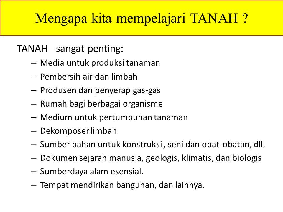 Mengapa kita mempelajari TANAH .