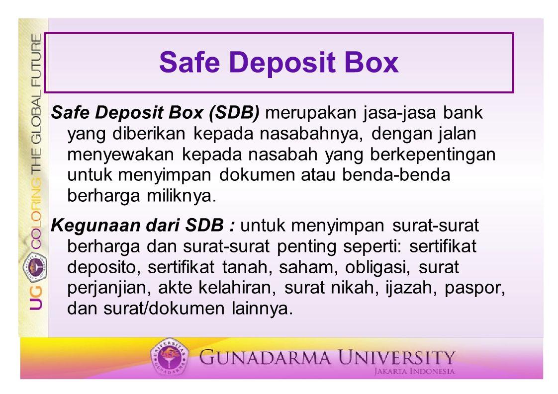 Safe Deposit Box Safe Deposit Box (SDB) merupakan jasa-jasa bank yang diberikan kepada nasabahnya, dengan jalan menyewakan kepada nasabah yang berkepe