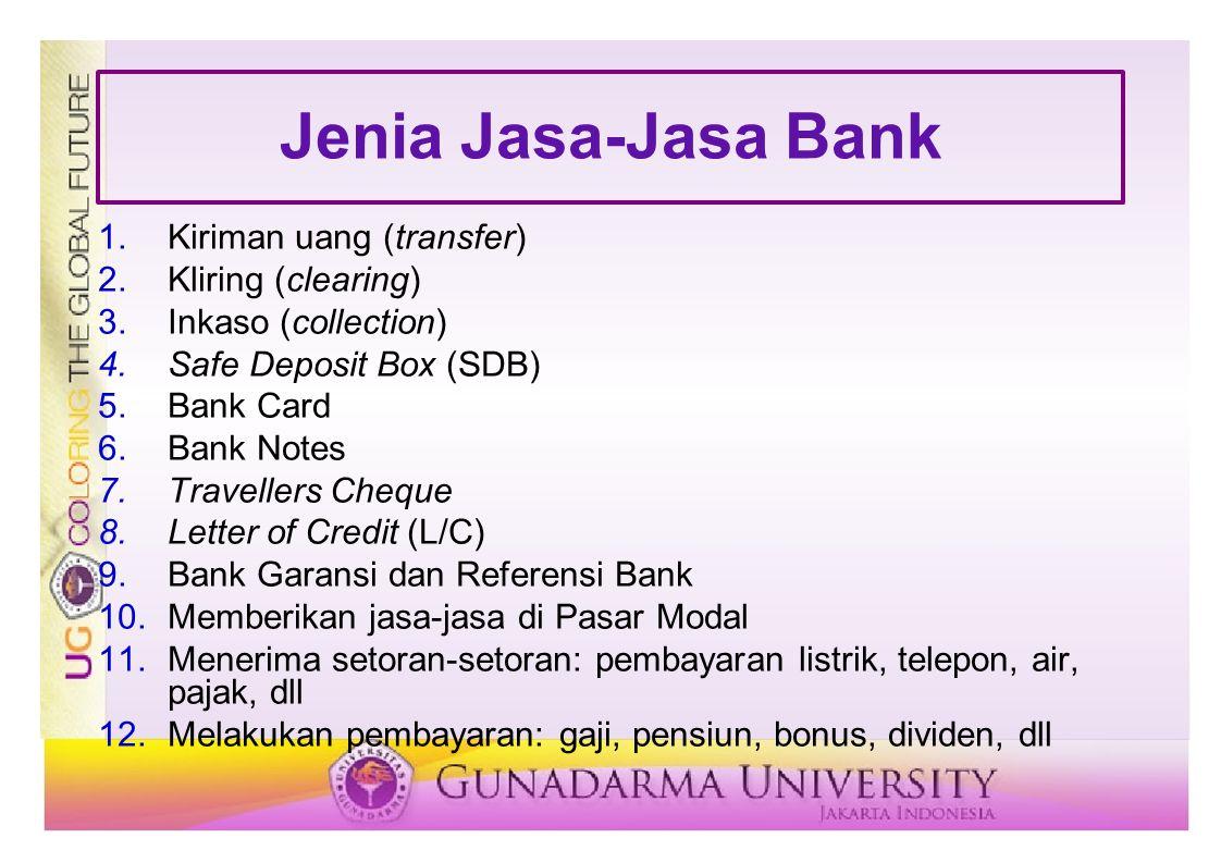 Inkaso Merupakan penagihan warkat-warkat kliring yang terdapat di luar wilayah kliring bank yang bersangkutan (luar kota/negeri).