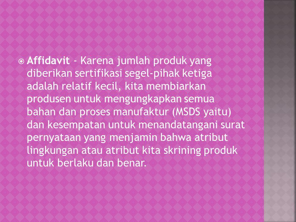  Affidavit - Karena jumlah produk yang diberikan sertifikasi segel-pihak ketiga adalah relatif kecil, kita membiarkan produsen untuk mengungkapkan se