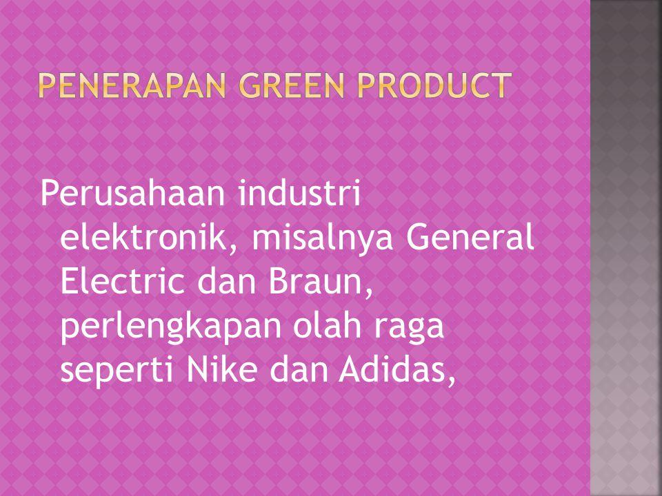 Perusahaan industri elektronik, misalnya General Electric dan Braun, perlengkapan olah raga seperti Nike dan Adidas,