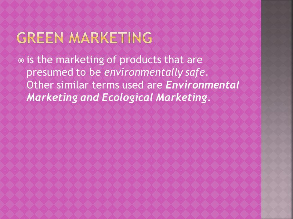  Baik Green Marketing yang mengedepankan Green-Input, Green-Process, maupun Green- Output serta segala hal yang berhubungan dengan penyelamatan lingkungan hidup yang dilakukan oleh perusahaan.