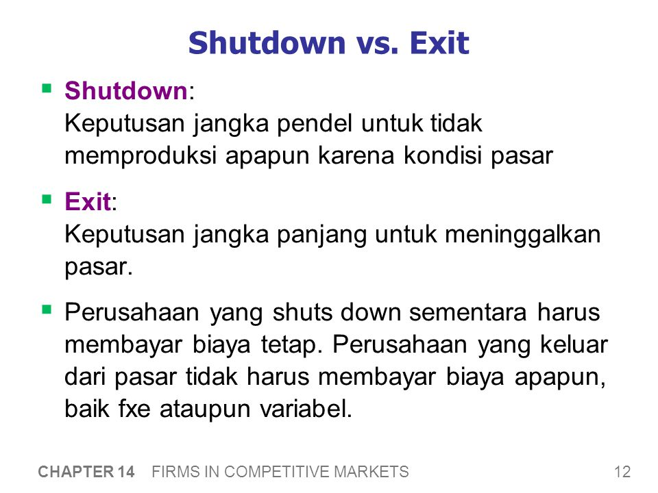 12 CHAPTER 14 FIRMS IN COMPETITIVE MARKETS Shutdown vs.
