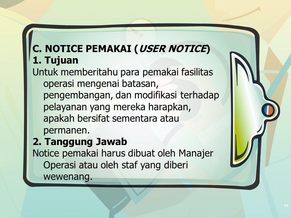 11 C.NOTICE PEMAKAI (USER NOTICE) 1.