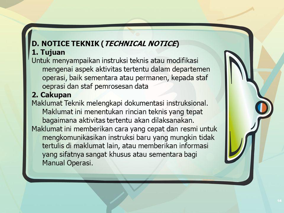 14 D. NOTICE TEKNIK (TECHNICAL NOTICE) 1.