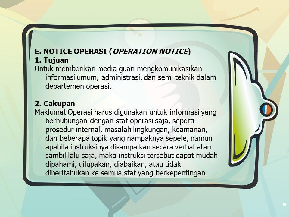 16 E.NOTICE OPERASI (OPERATION NOTICE) 1.