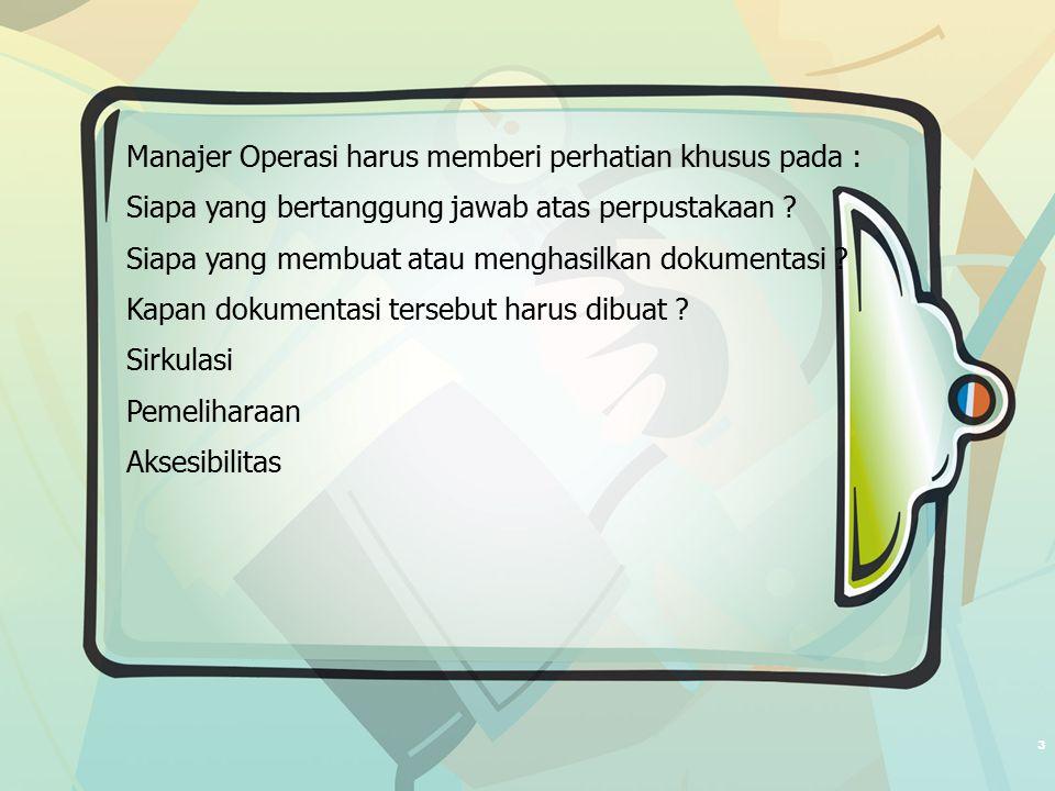 3 Manajer Operasi harus memberi perhatian khusus pada : Siapa yang bertanggung jawab atas perpustakaan .