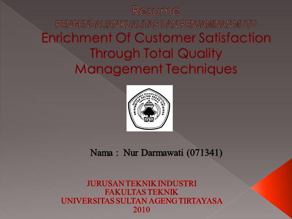 Perusahaan pada zaman sekarang menjadi lebih responsif, mereka menawarkan produk yang lebih baik, dan tetap meningkatkan melalui Total Quality Management (TQM) teknik.