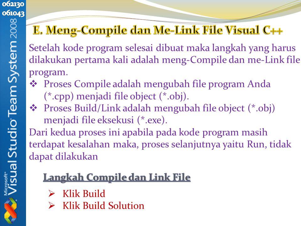 Setelah kode program selesai dibuat maka langkah yang harus dilakukan pertama kali adalah meng-Compile dan me-Link file program.