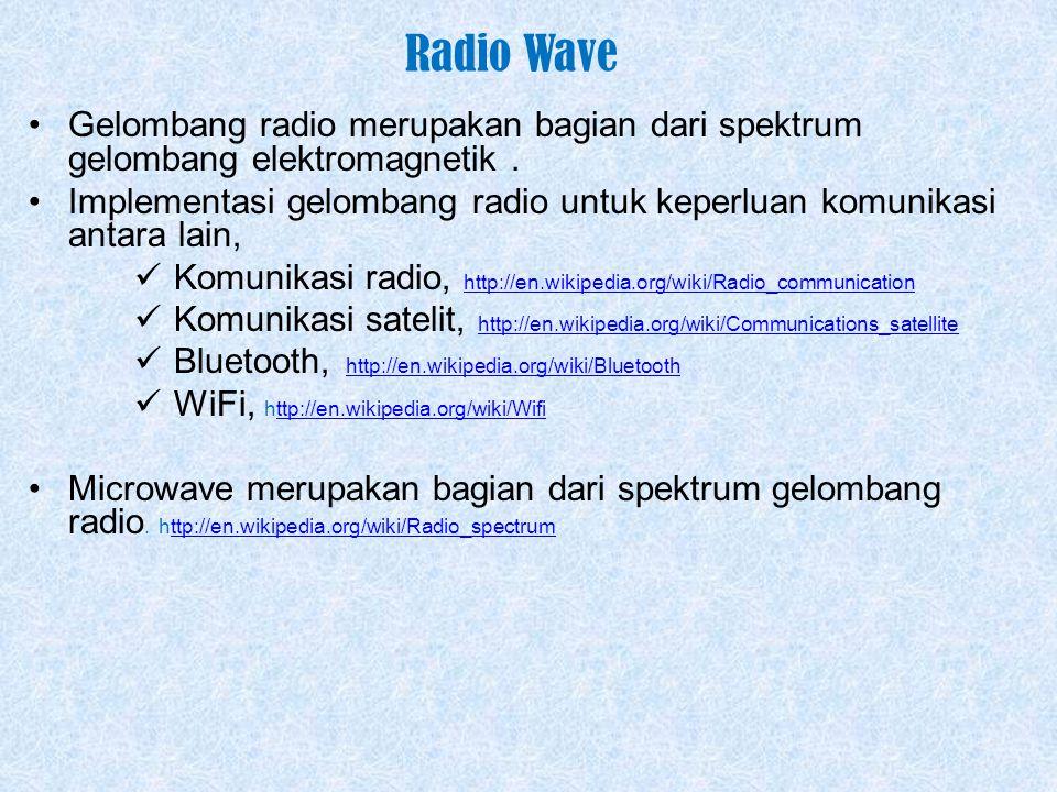 Infra Red Infra merah merupakan salah satu jenis gelombang elektromagnetik yang berbentuk cahaya. Implementasi Infra merah untuk keperluan komunikasi