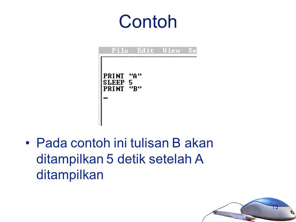 13 Contoh Pada contoh ini tulisan B akan ditampilkan 5 detik setelah A ditampilkan