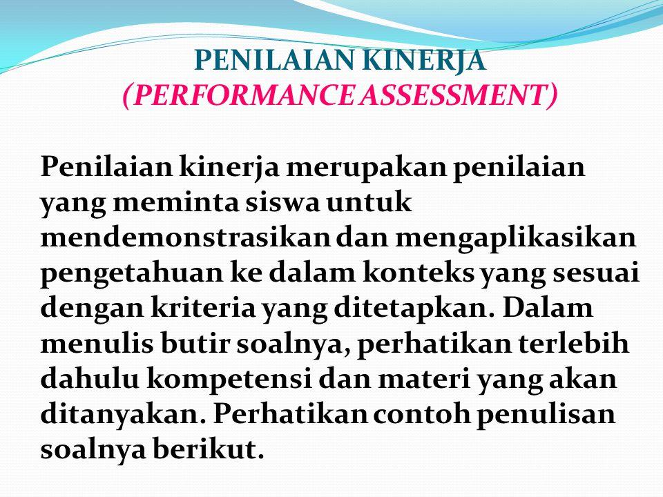 PENULISAN BUTIR SOAL UNTUK TES PERBUATAN Tes perbuatan/praktik: suatu tes yang penilaiannya didasarkan pada respon siswa yang berupa perbuatan atau pr