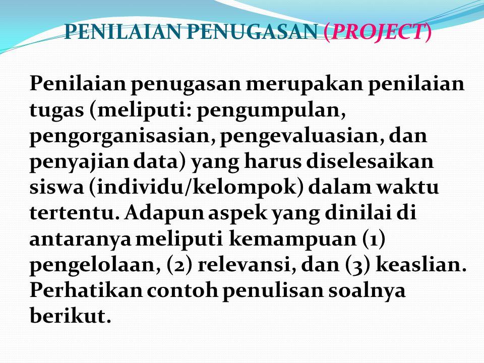 CONTOH LEMBAR PENILAIAN Jenis sekolah : SMP/MTs Kelas/semester : IX/1 Mata pelajaran : Bhs. Indonesia Bentuk penilaian/soal : praktik/kinerja Soal: Pi