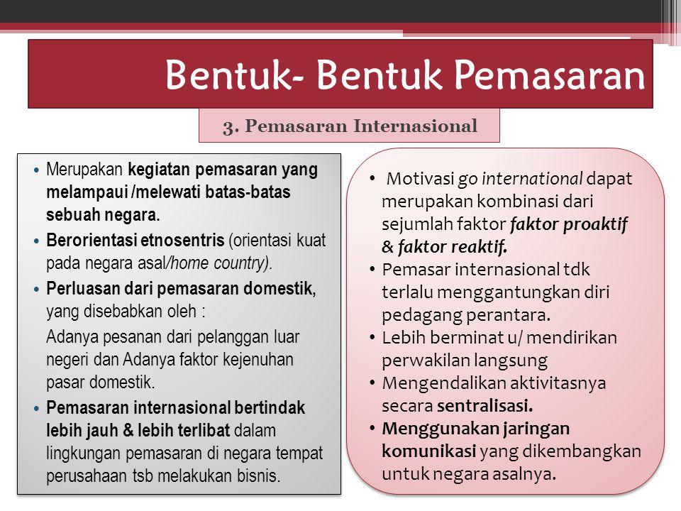 Idham Cholid Bentuk- Bentuk Pemasaran 3.
