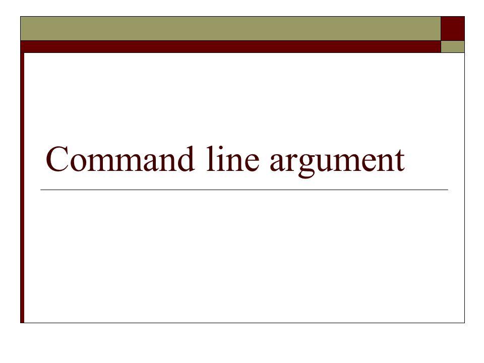  Sebuah aplikasi Java dapat menerima berapapun jumlah argumen dari command-line  Dengan menggunakan command-line argument, user dapat memanipulasi operasi sebuah aplikasi dalam satu pemanggilan  User memberikan argumen dari command-line pada saat melakukan pemanggilan terhadap aplikasi dan menjalankannya dengan cara menuliskannya setelah nama class
