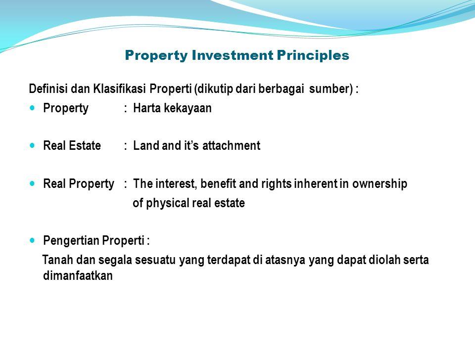 Property Investment Principles Klasifikasi Properti : 1.