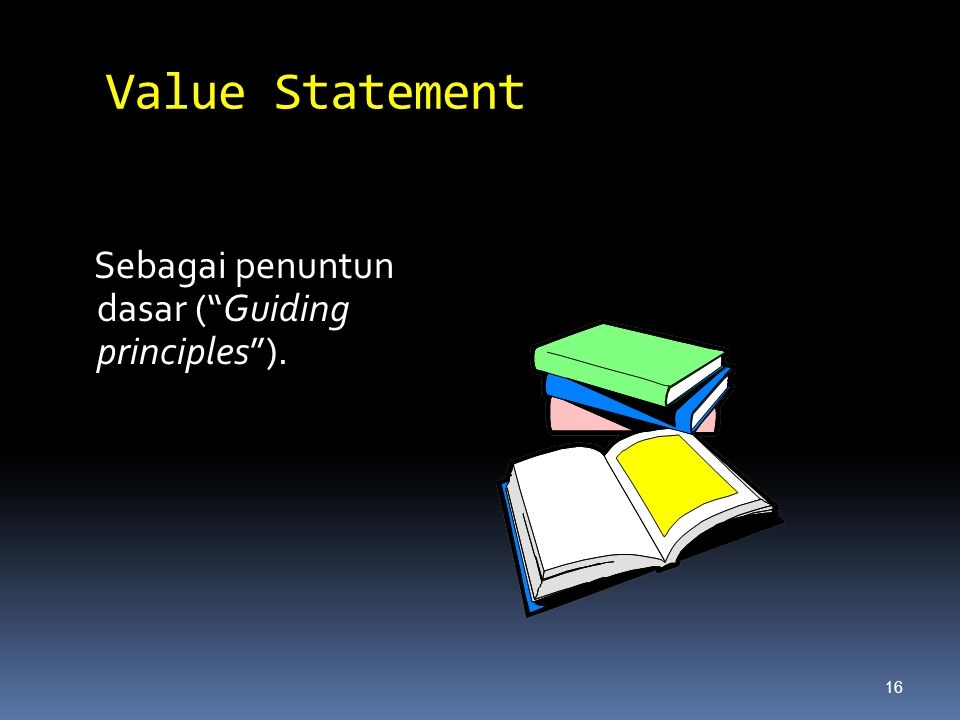 "Value Statement Sebagai penuntun dasar (""Guiding principles""). 16"