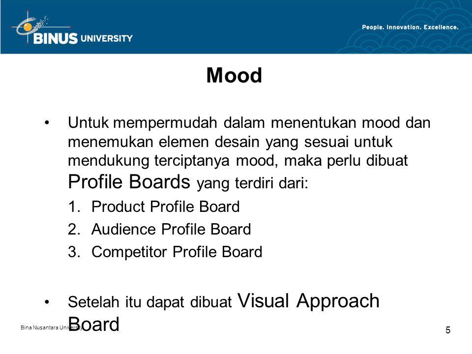 Bina Nusantara University 5 Mood Untuk mempermudah dalam menentukan mood dan menemukan elemen desain yang sesuai untuk mendukung terciptanya mood, mak