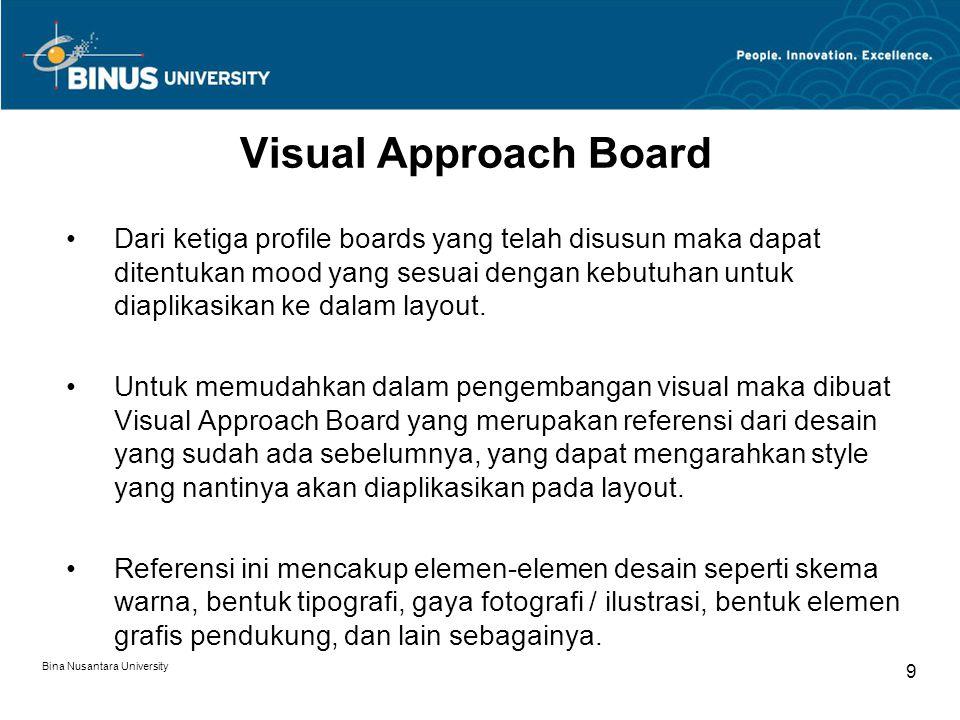 Bina Nusantara University 9 Visual Approach Board Dari ketiga profile boards yang telah disusun maka dapat ditentukan mood yang sesuai dengan kebutuha