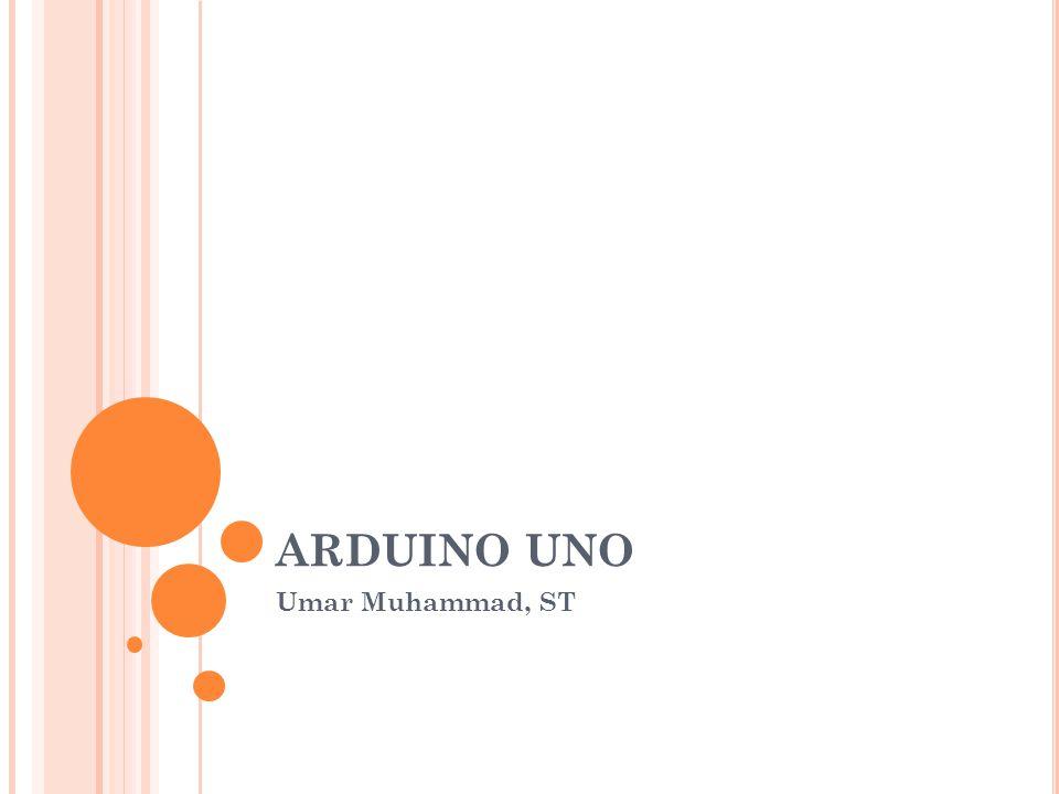 ARDUINO UNO Umar Muhammad, ST
