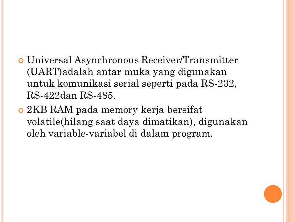 Universal Asynchronous Receiver/Transmitter (UART)adalah antar muka yang digunakan untuk komunikasi serial seperti pada RS-232, RS-422dan RS-485. 2KB