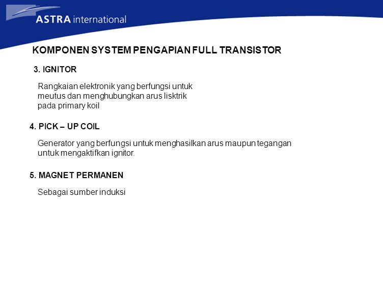 KOMPONEN SYSTEM PENGAPIAN FULL TRANSISTOR 3.