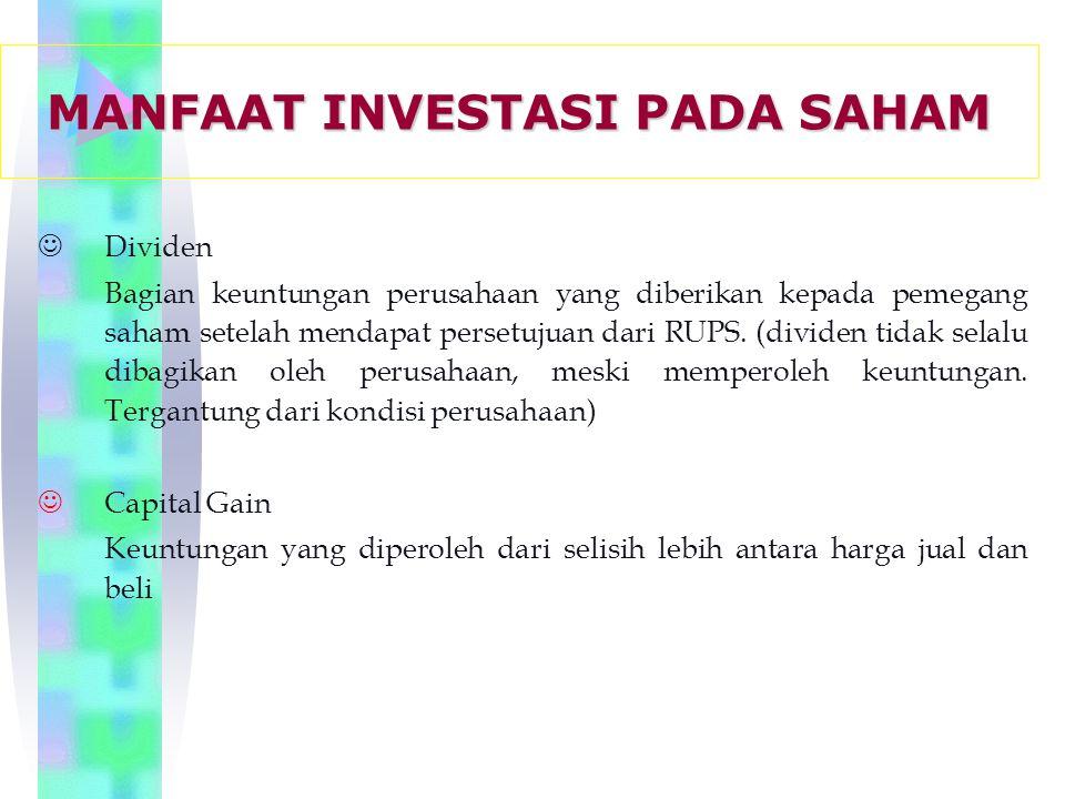JDividen Bagian keuntungan perusahaan yang diberikan kepada pemegang saham setelah mendapat persetujuan dari RUPS.
