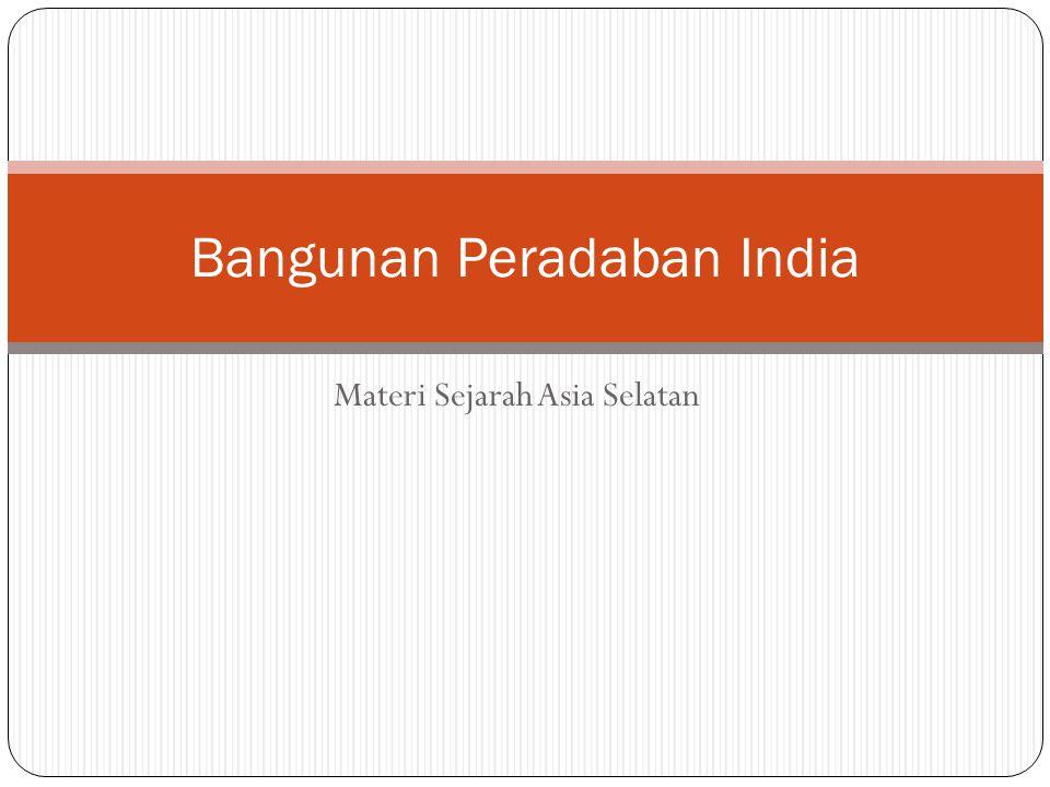 Materi Sejarah Asia Selatan Bangunan Peradaban India