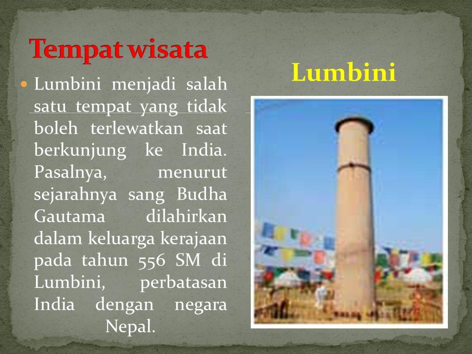 Lumbini menjadi salah satu tempat yang tidak boleh terlewatkan saat berkunjung ke India. Pasalnya, menurut sejarahnya sang Budha Gautama dilahirkan da