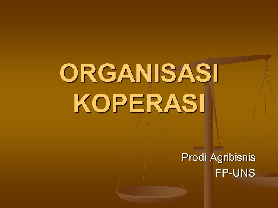 ORGANISASI KOPERASI Prodi Agribisnis FP-UNS