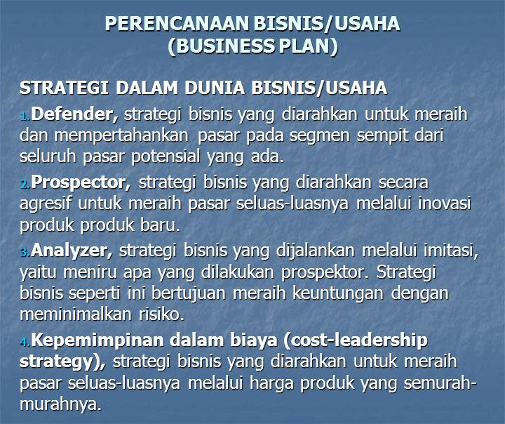 PERENCANAAN USAHA (BUSINESS PLAN) PERENCANAAN USAHA : Sebagai proses penentuan visi, misi dan tujuan, strategi, kebijakan, prosedur, aturan, program d