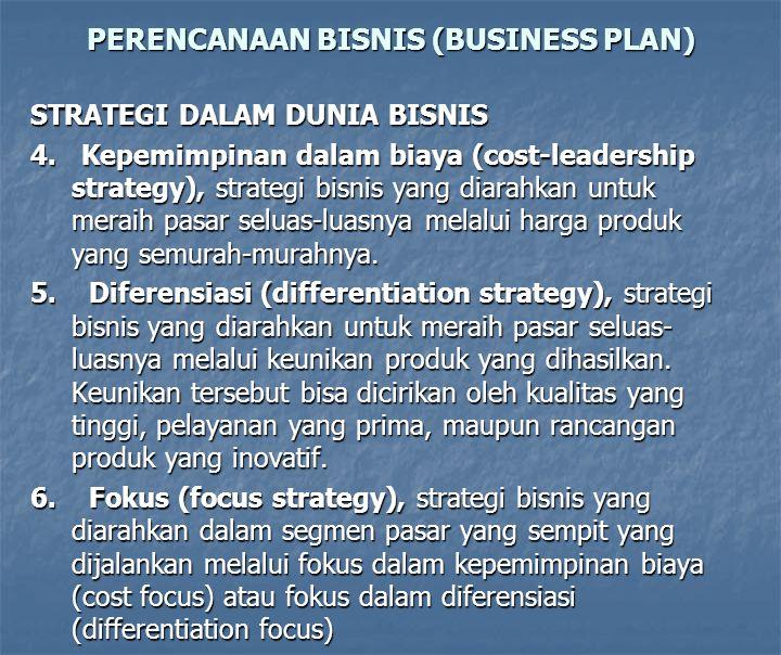 PERENCANAAN BISNIS/USAHA (BUSINESS PLAN) STRATEGI DALAM DUNIA BISNIS/USAHA 1. Defender, strategi bisnis yang diarahkan untuk meraih dan mempertahankan
