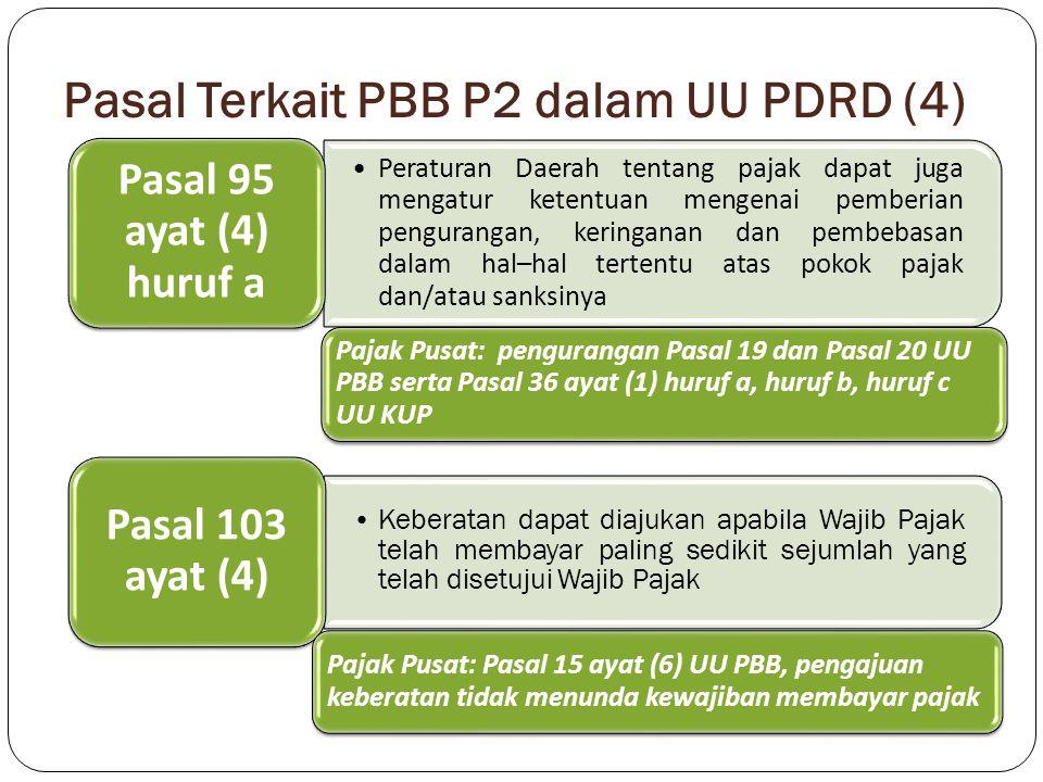 Pasal Terkait PBB P2 dalam UU PDRD (4) Peraturan Daerah tentang pajak dapat juga mengatur ketentuan mengenai pemberian pengurangan, keringanan dan pem