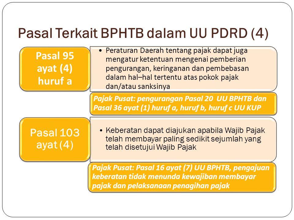 Pasal Terkait BPHTB dalam UU PDRD (4) Peraturan Daerah tentang pajak dapat juga mengatur ketentuan mengenai pemberian pengurangan, keringanan dan pemb