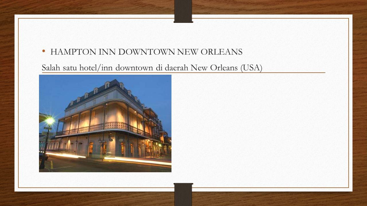 HAMPTON INN DOWNTOWN NEW ORLEANS Salah satu hotel/inn downtown di daerah New Orleans (USA)