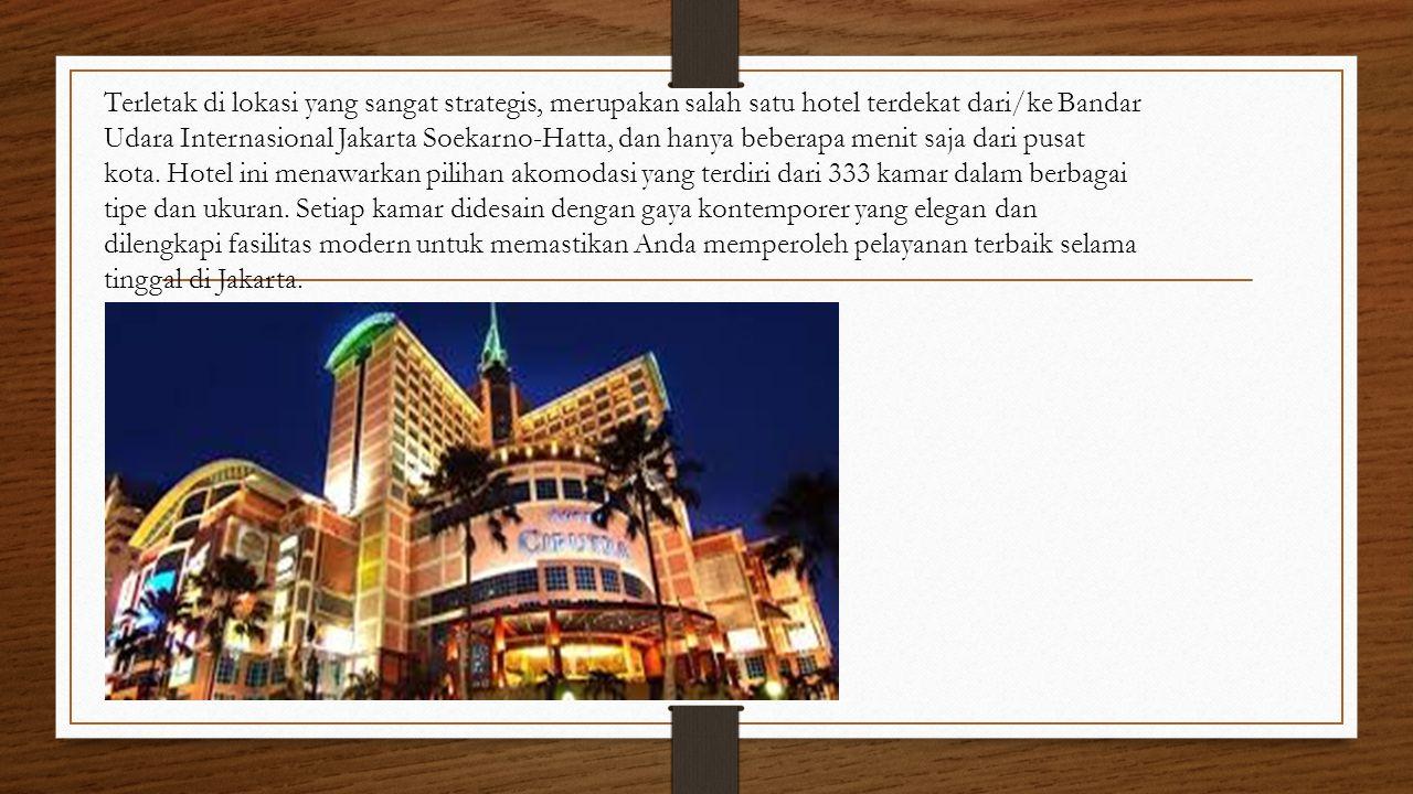 Terletak di lokasi yang sangat strategis, merupakan salah satu hotel terdekat dari/ke Bandar Udara Internasional Jakarta Soekarno-Hatta, dan hanya beb