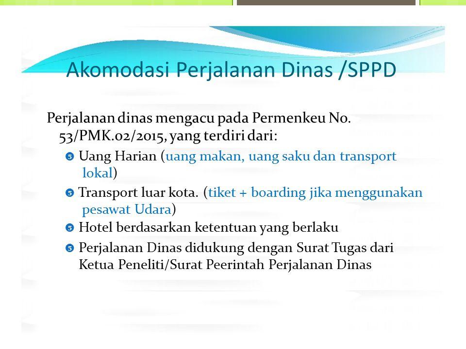 Akomodasi Perjalanan Dinas /SPPD Perjalanan dinas mengacu pada Permenkeu No. 53/PMK.02/2015, yang terdiri dari:  Uang Harian (uang makan, uang saku d