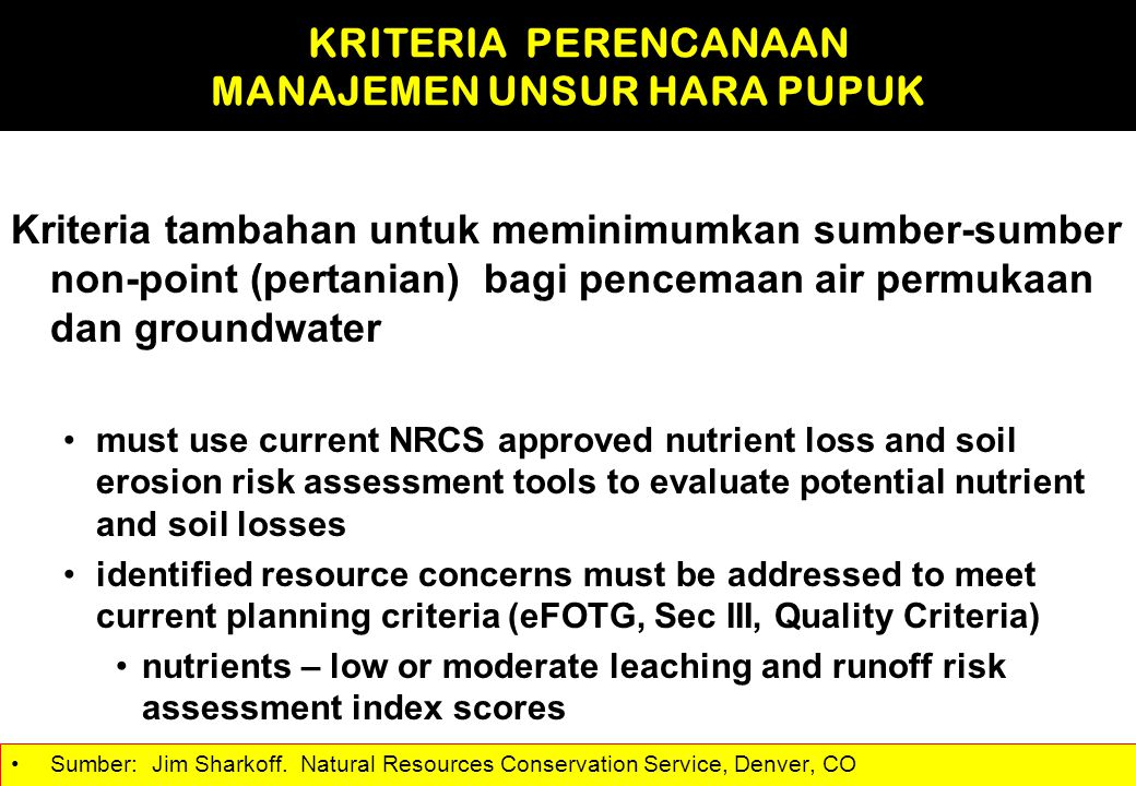 Kriteria tambahan untuk meminimumkan sumber-sumber non-point (pertanian) bagi pencemaan air permukaan dan groundwater must use current NRCS approved n