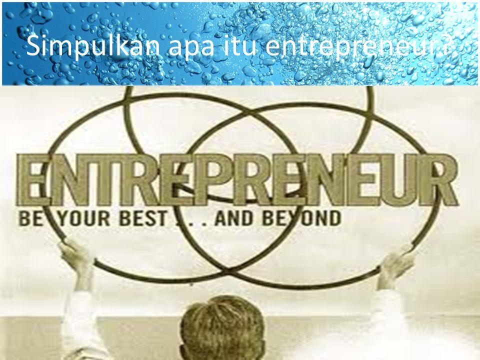 Simpulkan apa itu entrepreneur
