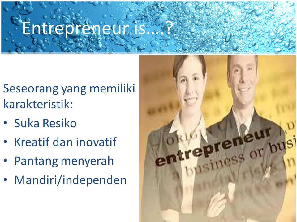 Entrepreneur is…..