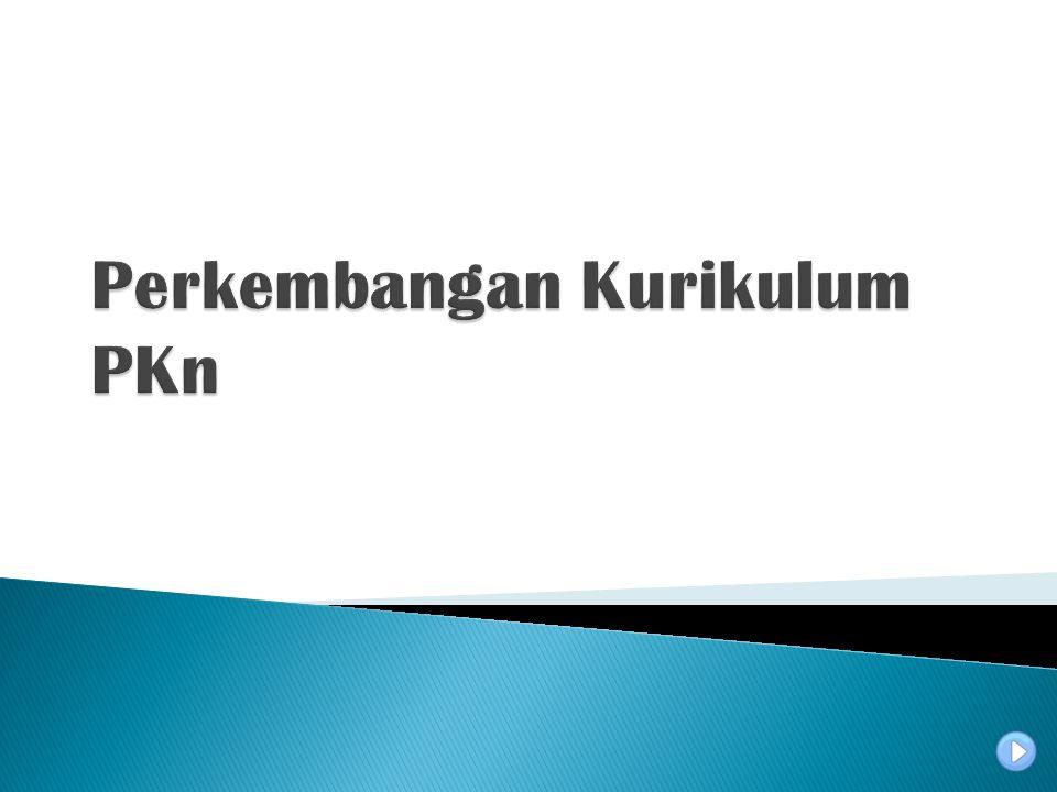 Kewarga- negaraan (Civics)Kewarga- negaraan 1957/1962 Pendidikan Kewargaan NegaraPendidikan Kewargaan Negara 1968/1969 PMP 1973/1975/1984 PPKn 1994 Kewarga- negaraan PKn 2004/2006