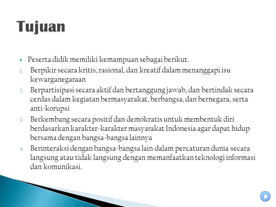 1.Persatuan dan Kesatuan bangsa 2. Norma, hukum dan peraturan 3.